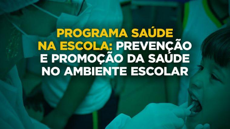 Programa Saúde na Escola: prevenção e promoção da saúde no ambiente escolar