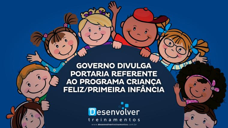 Governo divulga portaria referente ao Programa Criança Feliz/Primeira Infância
