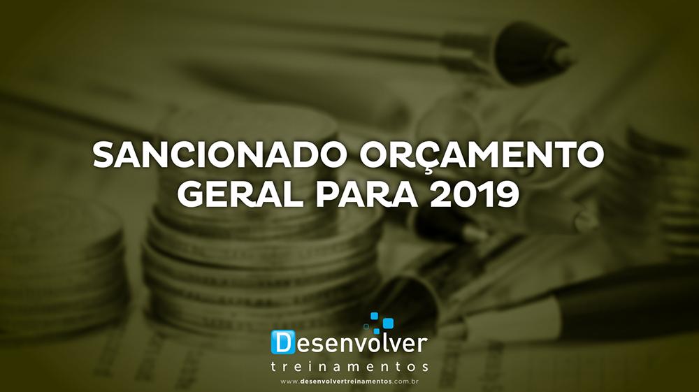 Sancionado Orçamento Geral para 2019