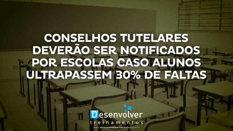 Conselhos tutelares deverão ser notificados por escolas caso alunos ultrapassem 30% de faltas