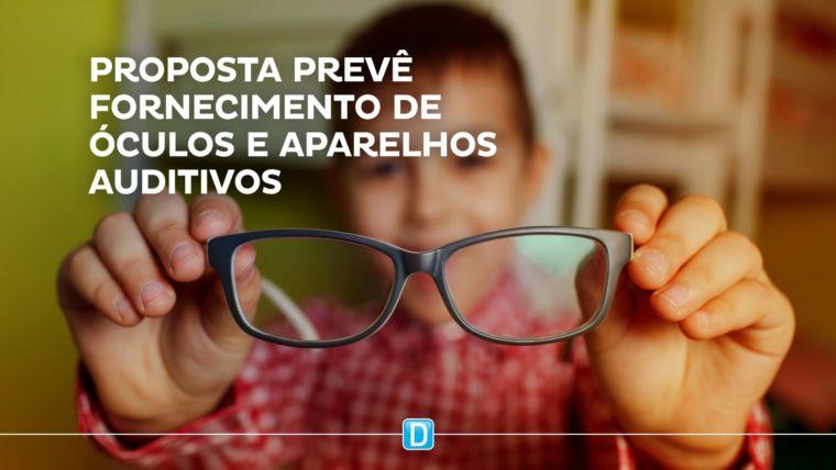 Comissão aprova fornecimento gratuito de óculos e aparelhos auditivos para crianças e adolescentes