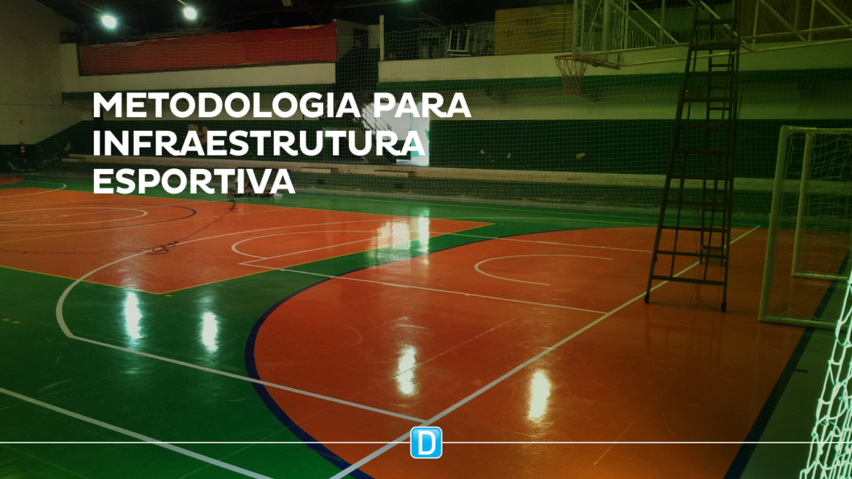 Departamento de Infraestrutura do Esporte estuda implantação de metodologia para aprimorar projetos