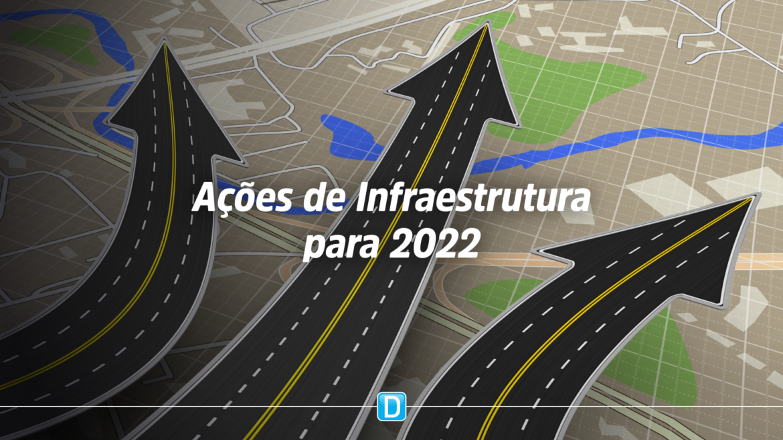 Confira a carteira de projetos do Ministério da Infraestrutura até 2022
