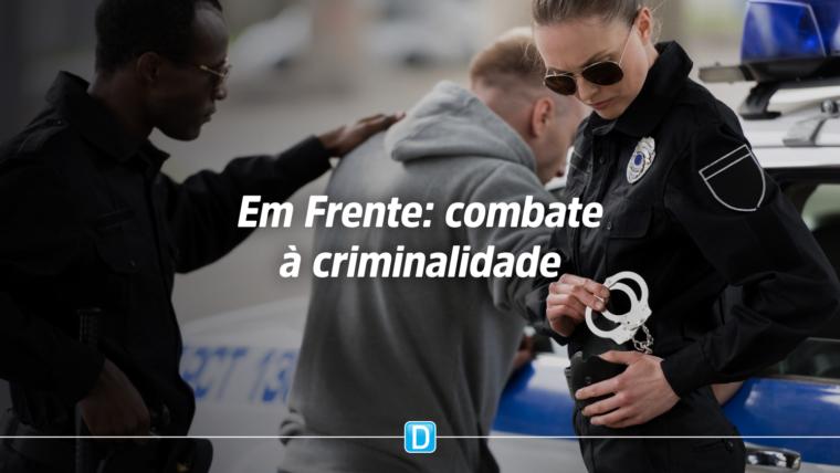 Governo federal lança programa Em Frente, Brasil para combater a criminalidade