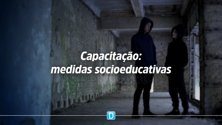 Ministério da Cidadania lança curso gratuito de capacitação sobre medidas socioeducativas