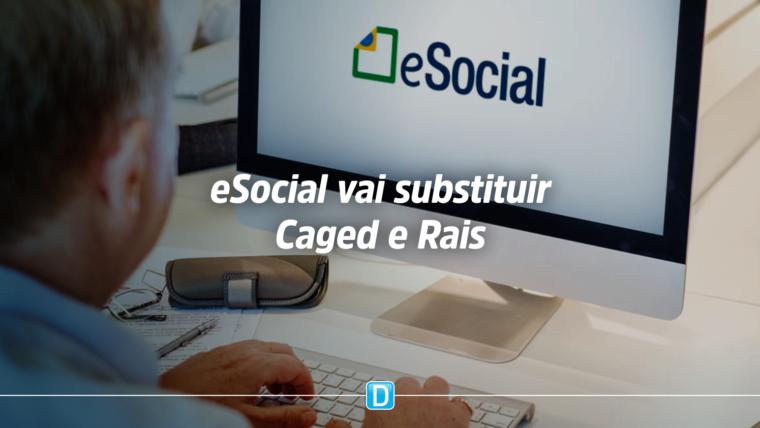 Governo substitui Caged e Rais pelo eSocial a partir de janeiro de 2020