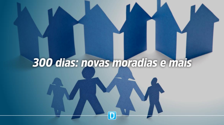 Mais de 980 mil pessoas receberam novas moradias em 300 dias de governo