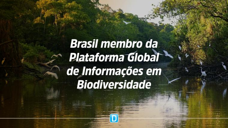 Brasil se torna membro pleno da Plataforma Global de Informações em Biodiversidade