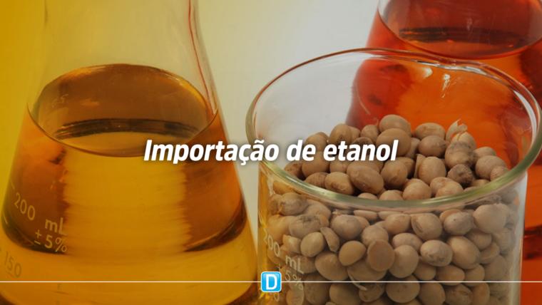 Portaria define regras para cota de importação de etanol sem tarifa