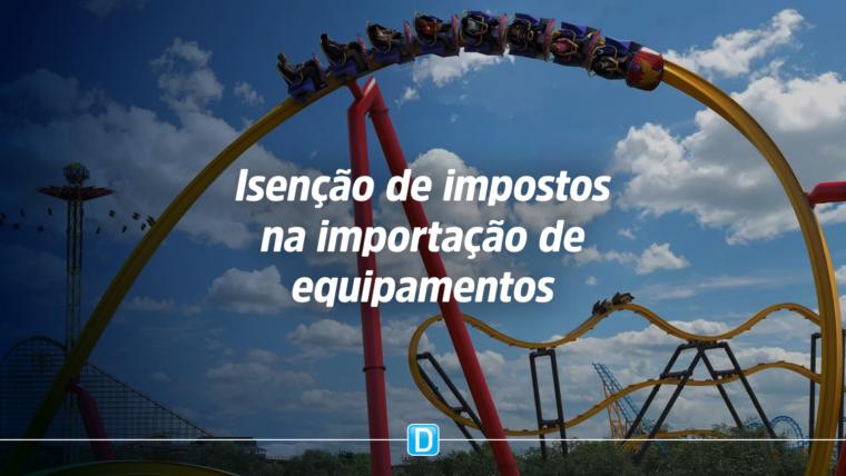 Parques ganham isenção permanente para importação de equipamentos