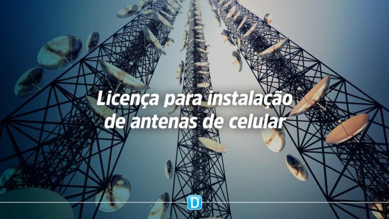 Governo e prefeitos apoiam licença temporária para instalação de antenas de celular