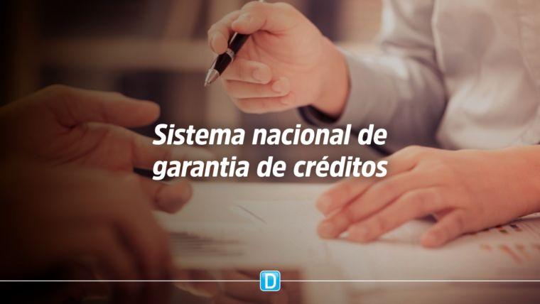 Governo vai criar sistema nacional de garantias de crédito