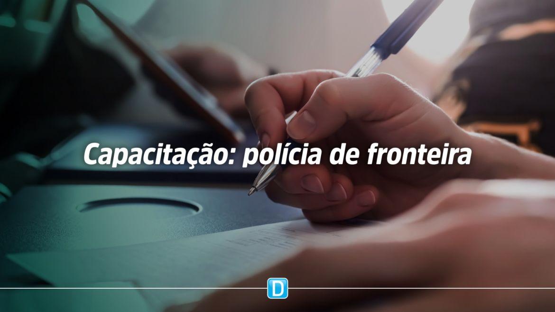 Ministério da Justiça e Segurança Pública capacita policiais que atuam nas fronteiras brasileiras