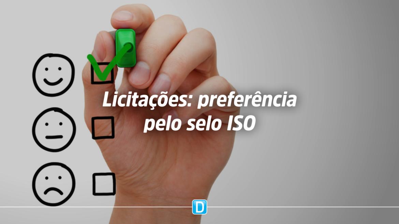 Licitação pública poderá dar preferência a produtos e serviços com selo ISO