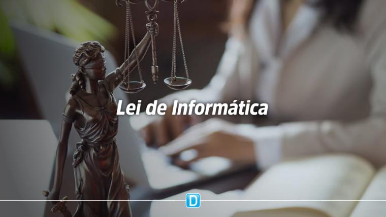 Nova Lei de Informática consolida parque industrial brasileiro de tecnologia