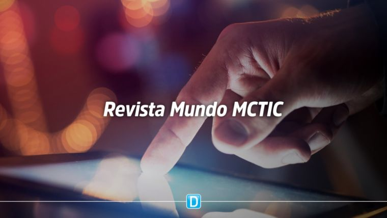 Baixe agora a segunda edição da revista Mundo MCTIC