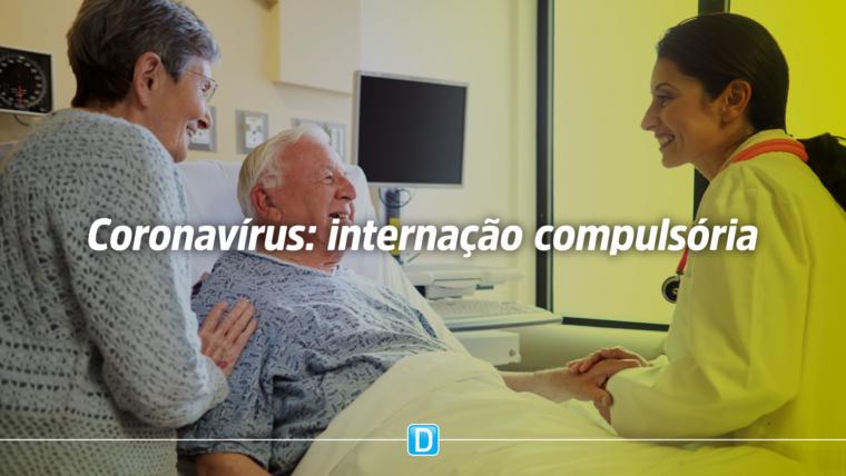 Regras para internação compulsória de pacientes com coronavírus são definidas