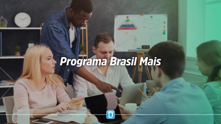 Brasil Mais vai investir na capacitação produtiva e tecnológica das empresas