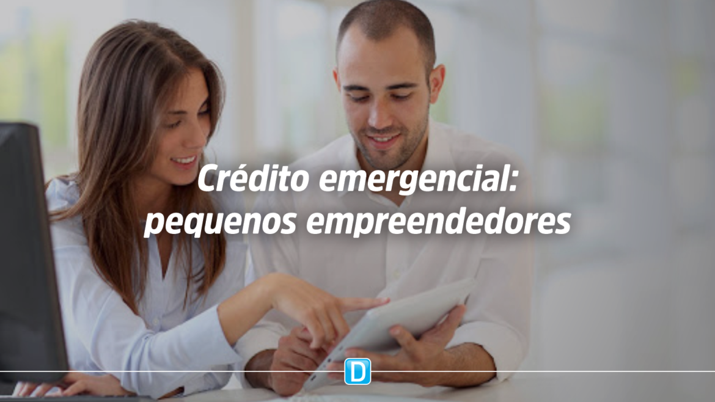Pequenos empreendedores e informais terão até R$ 6 bilhões em crédito emergencial