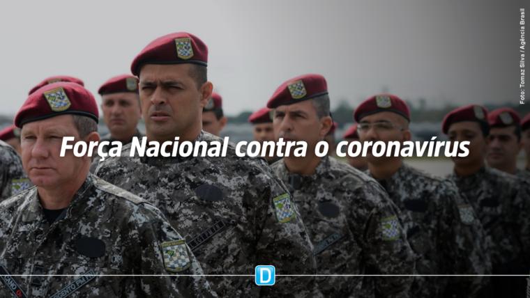 Força Nacional de Segurança Pública reforçará segurança das ações de combate ao novo coronavírus
