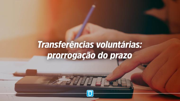 Governo prorroga prazo de vigência de transferências voluntárias para estados, municípios e DF