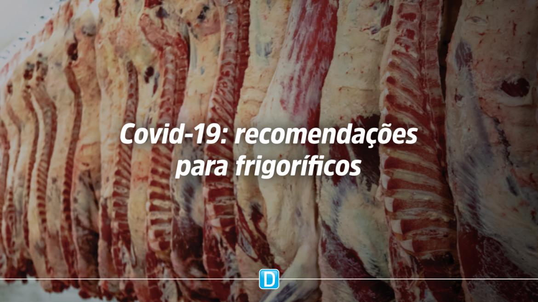 Governo federal divulga manual com recomendações para frigoríficos por causa da pandemia da Covid-19