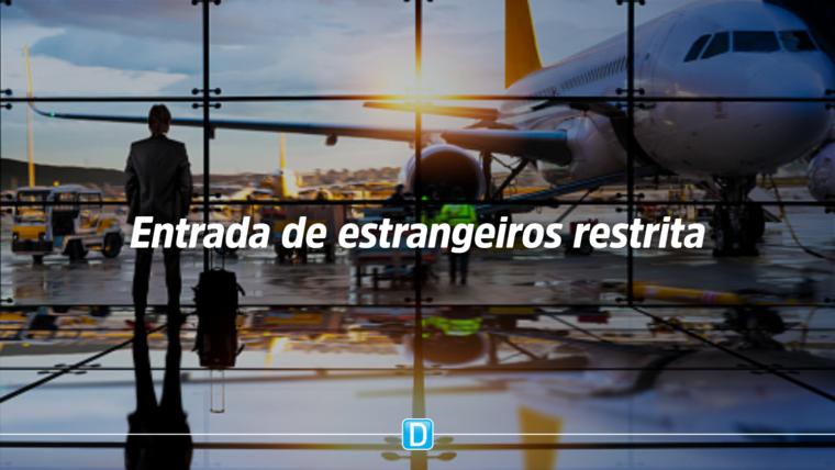 Restrição para entrada de estrangeiros no país por via aérea é prorrogada