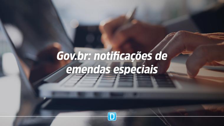 Gestores devem se cadastrar no Gov.br para acompanhar notificações de emendas especiais