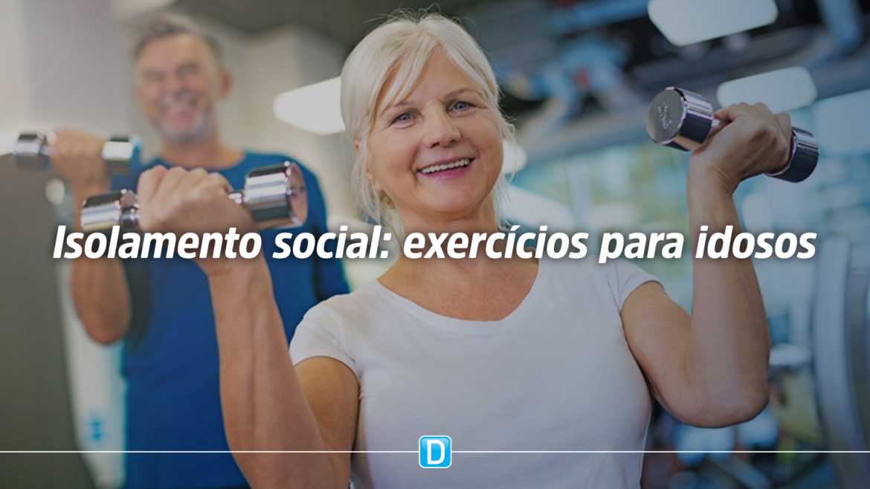 Conheça exercícios adequados para idosos fazerem em casa no período de isolamento social