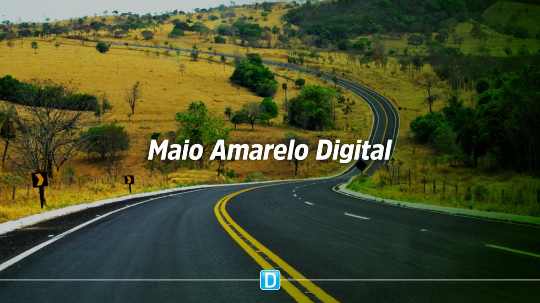 Governo promove Campanha Maio Amarelo Digital