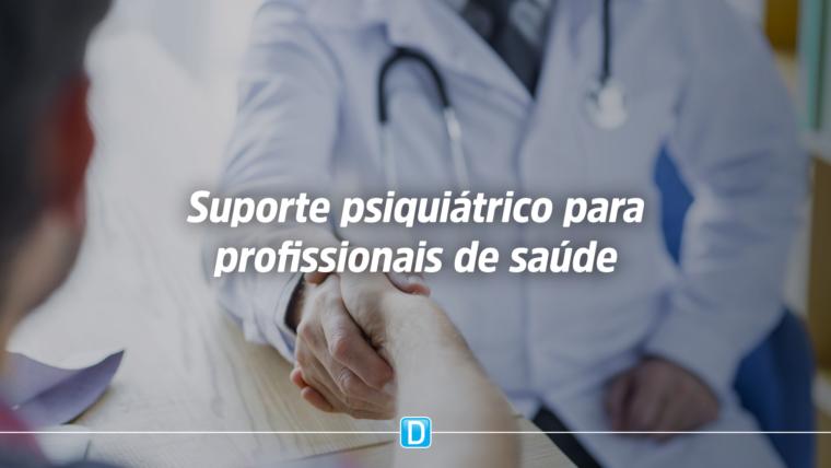 Profissionais de saúde contam com suporte psiquiátrico no SUS