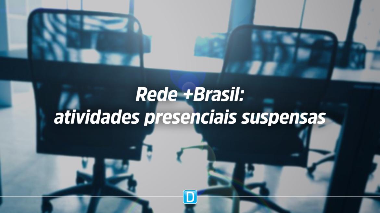 Atividades da Rede+Brasil são suspensas por tempo indeterminado