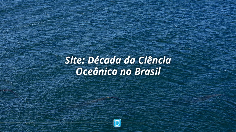 MCTIC lança site especial para a Década da Ciência Oceânica no Brasil