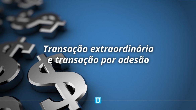 Transação extraordinária e transação por adesão são prorrogadas