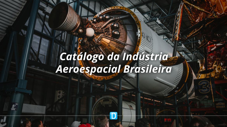 Empresas podem se inscrever em Catálogo da Indústria Aeroespacial Brasileira
