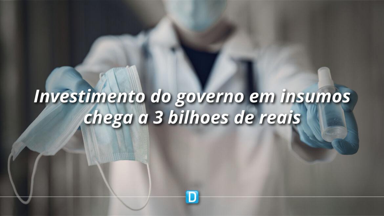Governo já investiu quase R$ 3 bilhões em insumos e serviços no combate ao novo coronavírus