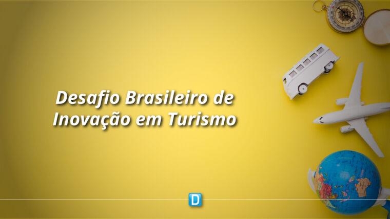 Desafio Brasileiro de Inovação em Turismo amplia prêmios e parceiros