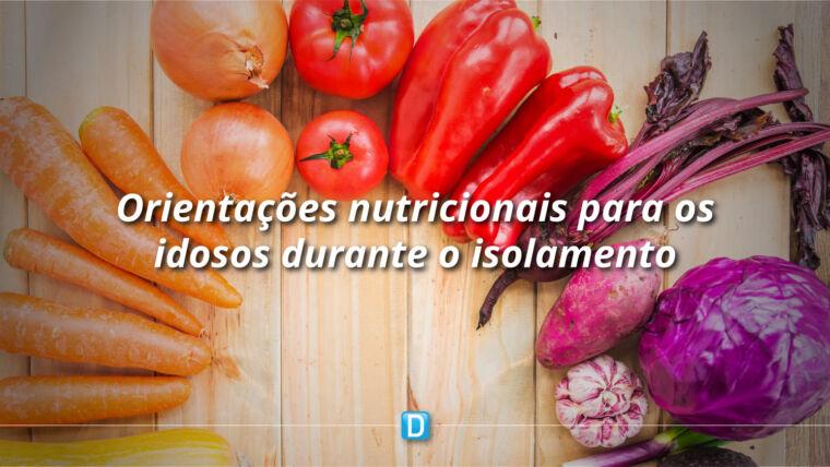 Nutricionista e chef de cozinha dão orientações para idosos terem mais saúde neste período de isolamento