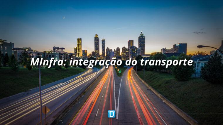 MInfra publica portaria que cria planejamento integrado de transportes de pessoas e bens