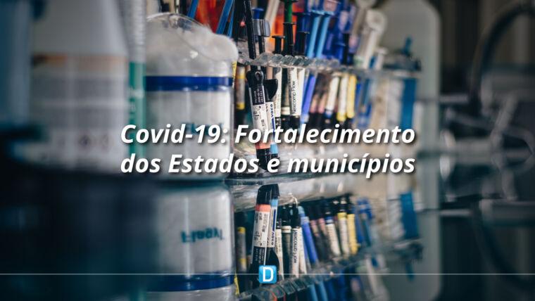 Ações do Ministério da Saúde avançam para fortalecer estados e municípios durante a pandemia
