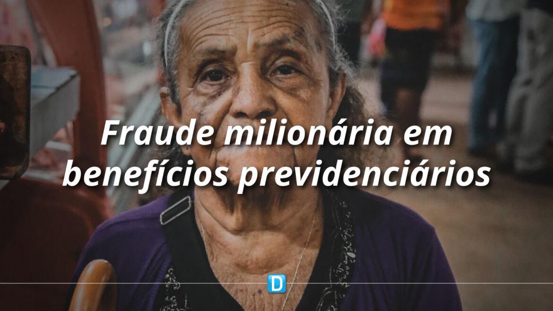 Operação descobre fraude milionária em benefícios previdenciários