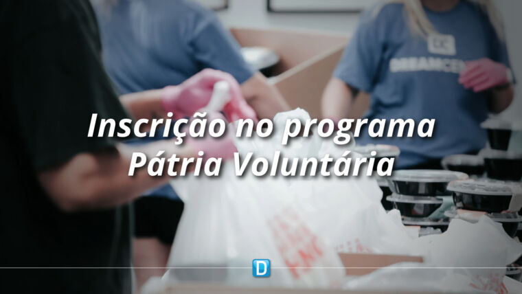 Instituições têm até 20 de outubro para realizar inscrição no programa Pátria Voluntária