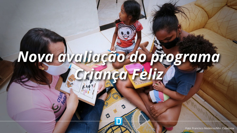 Programa Criança Feliz passa por nova fase de avaliação