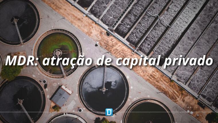 MDR atrai capital privado para projetos de desenvolvimento regional