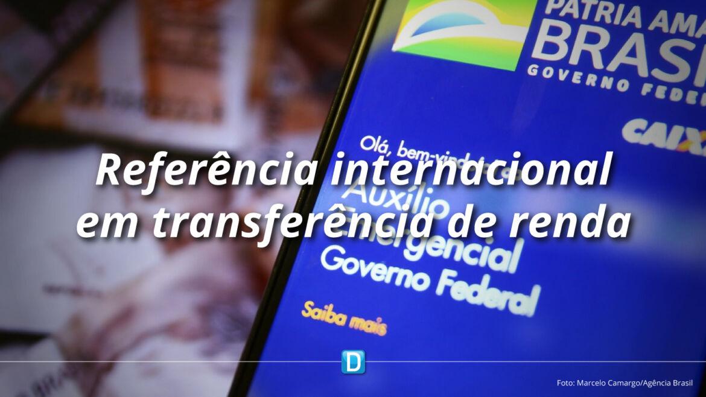 Auxílio Emergencial leva o Brasil a se tornar referência internacional em transferência de renda