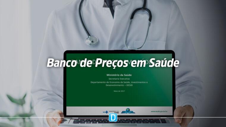 Banco de Preços em Saúde auxilia nas compras governamentais de insumos e medicamentos