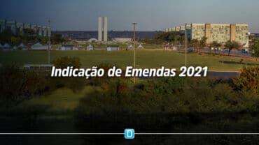 O Orçamento 2021 da União está aberto para indicação de Emendas