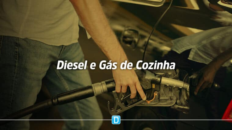 Diesel e gás de cozinha tem impostos reduzidos