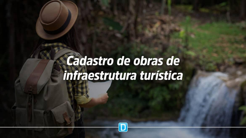 Municípios têm até 6 de junho para cadastrar propostas de obras de infraestrutura turística