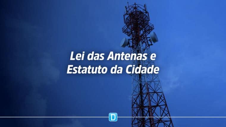 Saiba mais sobre projeto que modifica Lei das Antenas e Estatuto da Cidade